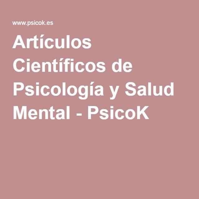 Artículos Científicos de Psicología y Salud Mental - PsicoK