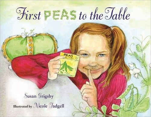 First peas to the table by Susan Grigsby, unpaged, in TAL