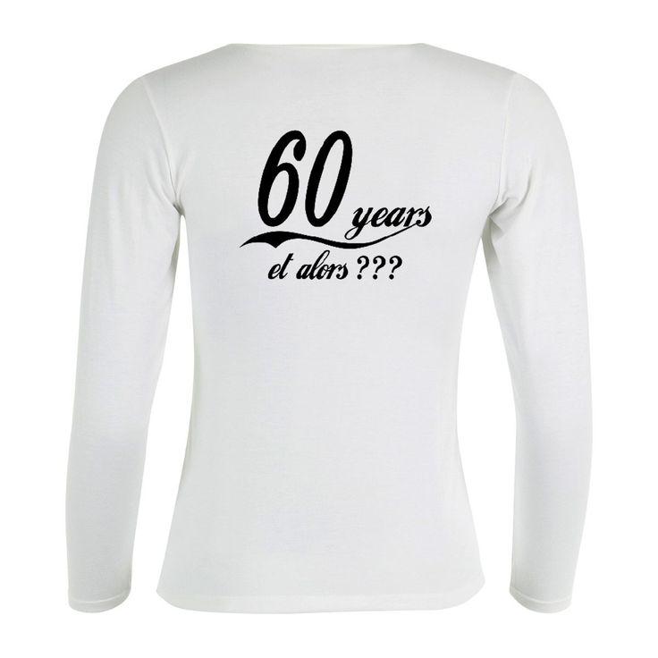"""T-shirt personnalisé """"60 ans et alors ??? """" : T-Shirt, debardeurs par creerpourvous"""