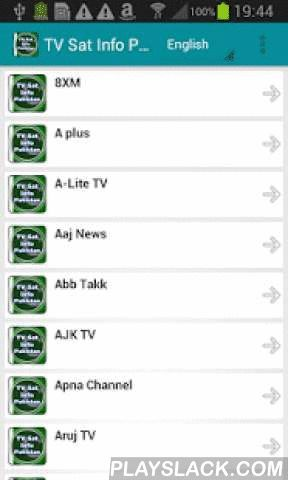 TV Sat Info Pakistan  Android App - playslack.com ,  With this app you will receive important information about how to set up the receiver and assigning the correct satellite.You want to align a satellite dish quickly and successfully? What information do you need this?Answers to these and other questions you will get with this app.For example, you taught this app on behalf stations, satellites, positions of the satellites, frequencies, the plane of polarization, symbol rate and FEC…
