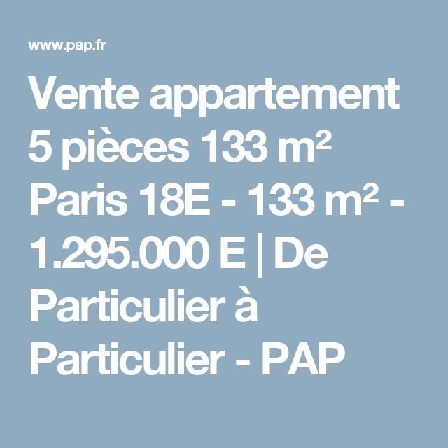 Vente appartement 5 pièces 133 m² Paris 18E - 133 m² - 1.295.000 E | De Particulier à Particulier - PAP