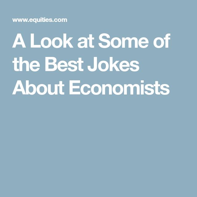 A Look at Some of the Best Jokes About Economists