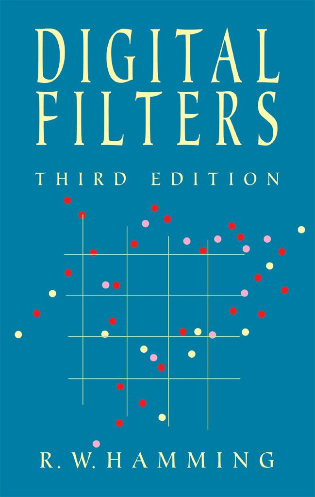 Digital Filters by Richard W. Hamming  This introductory text examines digital filtering — the processes of refining signals— and its relevance to many applications, particularly computer-related functions. Assuming only a knowledge of calculus and some statistics, it concentrates on linear signal processing, with some consideration of roundoff effects and Kalman filters. Numerous examples and exercises.