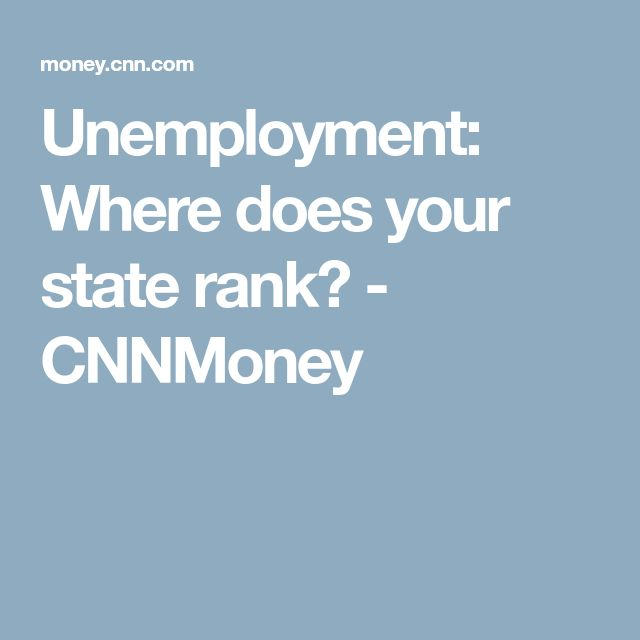 Unemployment: Where does your state rank? - CNNMoney
