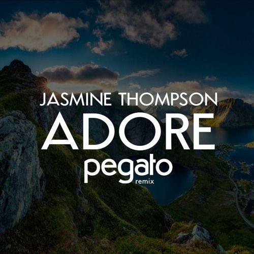 Jasmine Thompson Adore Pegato Remix EDM Music FreedomOfArt Join
