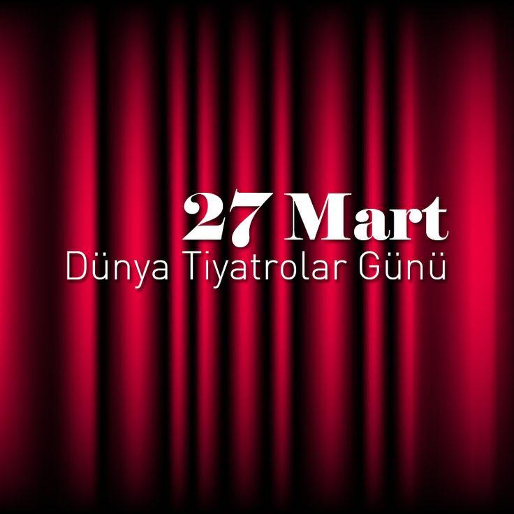 27 Mart Dünya Tiyatrolar Günü Kutlu Olsun!