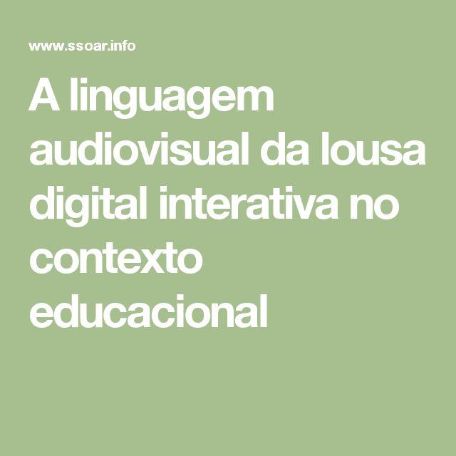 A linguagem audiovisual da lousa digital interativa no contexto educacional