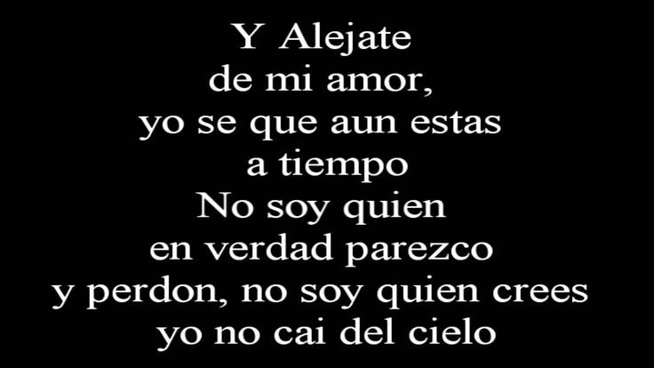 Camila - Alejate de mi ~Lyrics  (if you love somebody you should put him away if you can hurt him and if you think that he is happier without you)