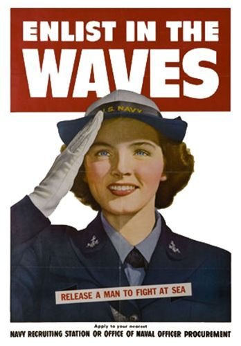 US poster, WWII. On July 30, 1942, President Roosevelt signed legislation creating WAVES (Women Accepted for Volunteer Emergency Service).