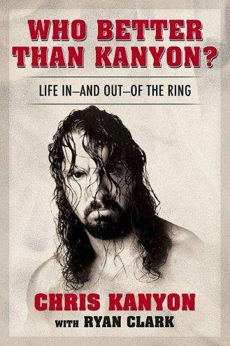 Wrestling Reality by Chris Kanyon,http://www.amazon.com/dp/1596703008/ref=cm_sw_r_pi_dp_1Apotb0NC25JWSPW