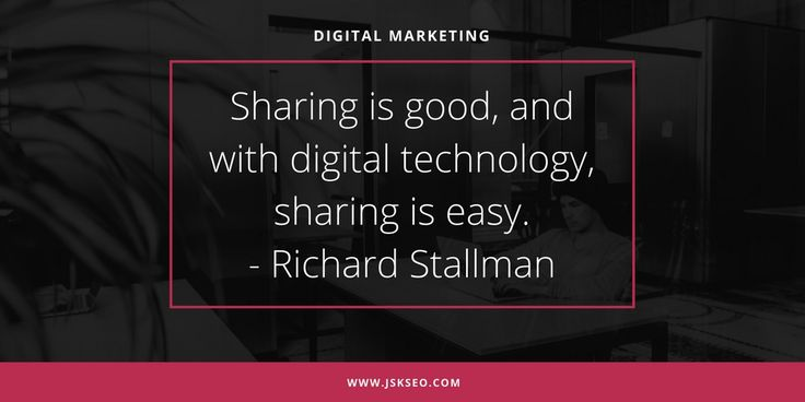Sharing is good, and with digital technology, sharing is easy.- Richard Stallman  #Sharing #DigitalMarketing #Quotes #Jskseocompany www.jskseo.com