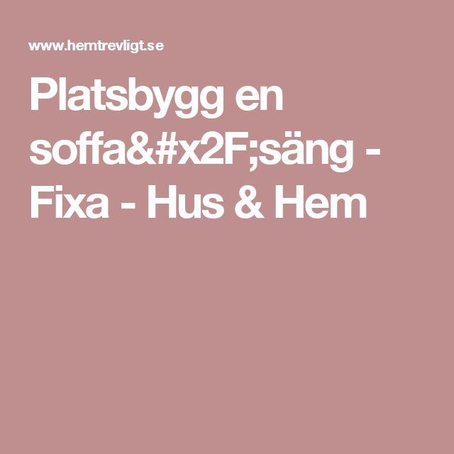 Platsbygg en soffa/säng - Fixa - Hus & Hem