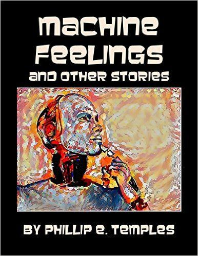 Phil Temples, a Computer Science systems administrator, has published a new short story anthology, Machine Feelings and Other Stories