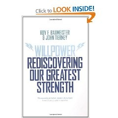 Willpower: Rediscovering the Greatest Human Strength by the great American psychologist Roy F. Baumeister