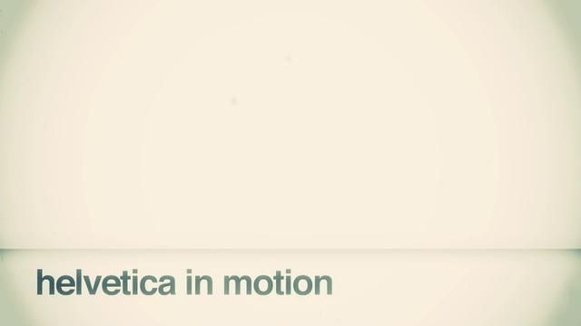 "Helvetica in Motion by 333. 1 minute animation using an interview snippet from the movie ""Helvetica"" of Mike Parker. Song by T.V. On The Radio: Love Dog."