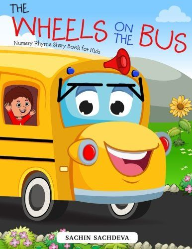 The Wheels on the Bus: Nursery Rhyme Story Book for Kids ... https://www.amazon.com/dp/1540435555/ref=cm_sw_r_pi_dp_x_Lctlyb3C54TP1