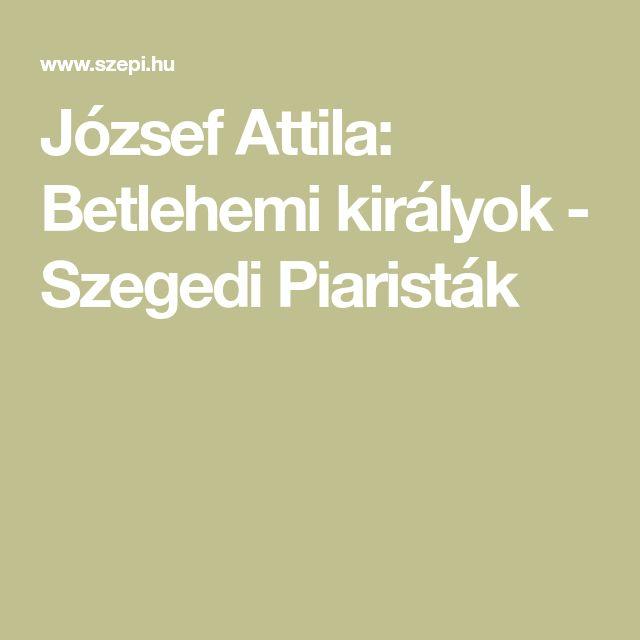 József Attila: Betlehemi királyok - Szegedi Piaristák