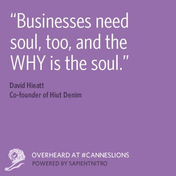 Overheard at #CannesLions: Businesses need soul