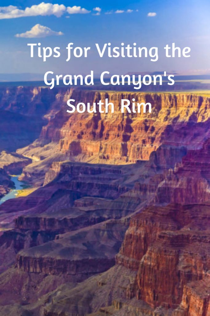 Tips for Visiting the Grand Canyon's South Rim