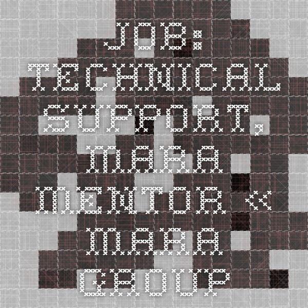 Job: Technical Support, Mara Mentor « Mara Group