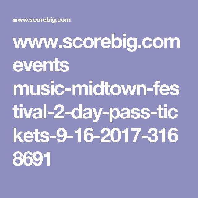 www.scorebig.com events music-midtown-festival-2-day-pass-tickets-9-16-2017-3168691