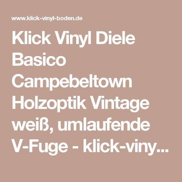 Klick Vinyl Diele Basico Campebeltown Holzoptik Vintage weiß, umlaufende V-Fuge - klick-vinyl-boden.de