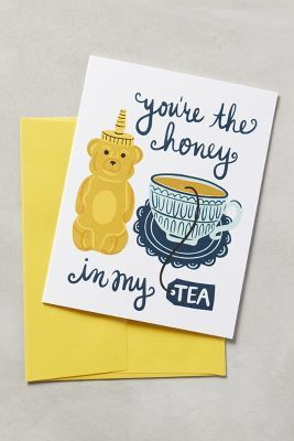 Little Low You're The Honey In My Tea Card #anthrofave