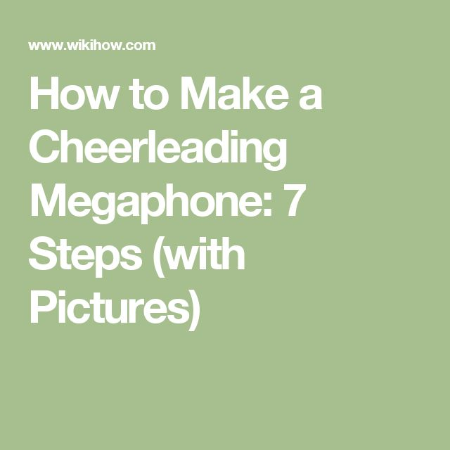 How to Make a Cheerleading Megaphone: 7 Steps (with Pictures)