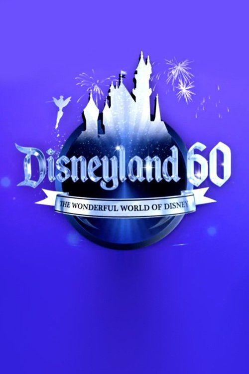 Watch The Wonderful World of Disney: Disneyland 60 2016 Full Movie Online Free