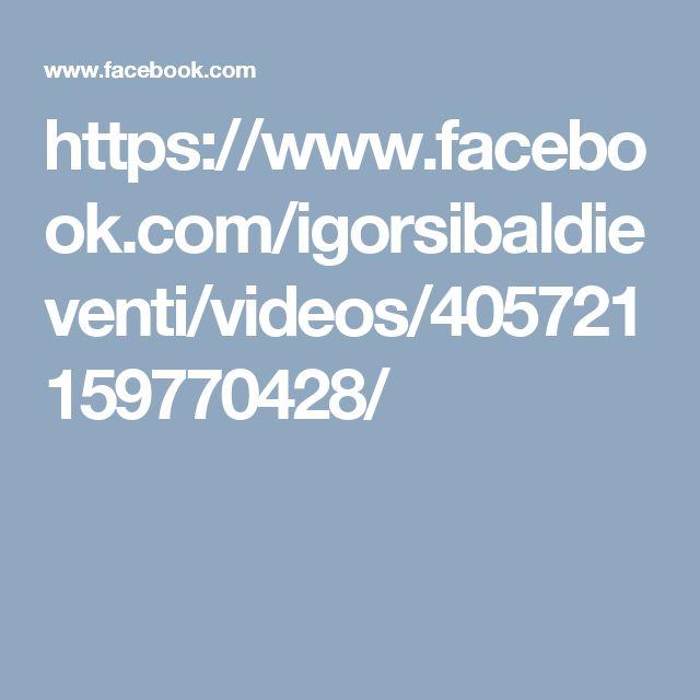 https://www.facebook.com/igorsibaldieventi/videos/405721159770428/