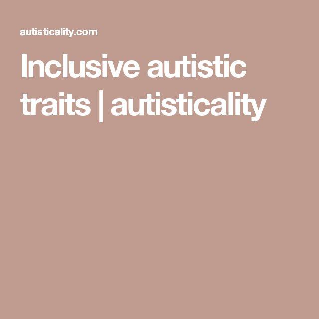 Inclusive autistic traits | autisticality