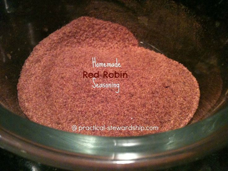 Red Robin Seasoning        -1/2 cup paprika      -1/2 cup salt (I'm trying 1/4 cup)      -1/4 cup garlic powder      -2 tbls. chili powder      -2 T onion powder      -1 tbls. basil      -1 tbls. cumin      -1 tbl. freshly ground black pepper      -1/2 tsp. celery salt (trying celery   powder)      -1 tsp. oregano      -  1 tsp. sage  Mix and store in a container in cool dry place for 6 months.  add to  soups, pot pies, homemade  fries.