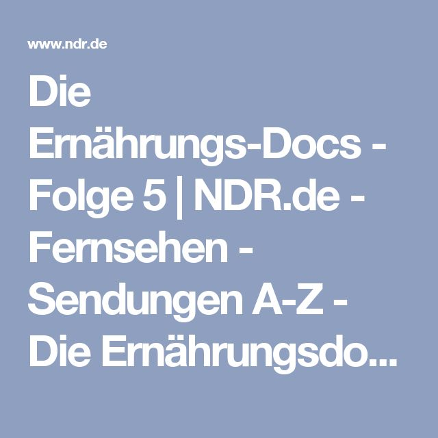 Die Ernährungs-Docs - Folge 5 | NDR.de - Fernsehen - Sendungen A-Z - Die Ernährungsdocs