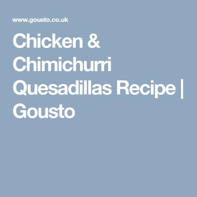 Chicken & Chimichurri Quesadillas Recipe | Gousto