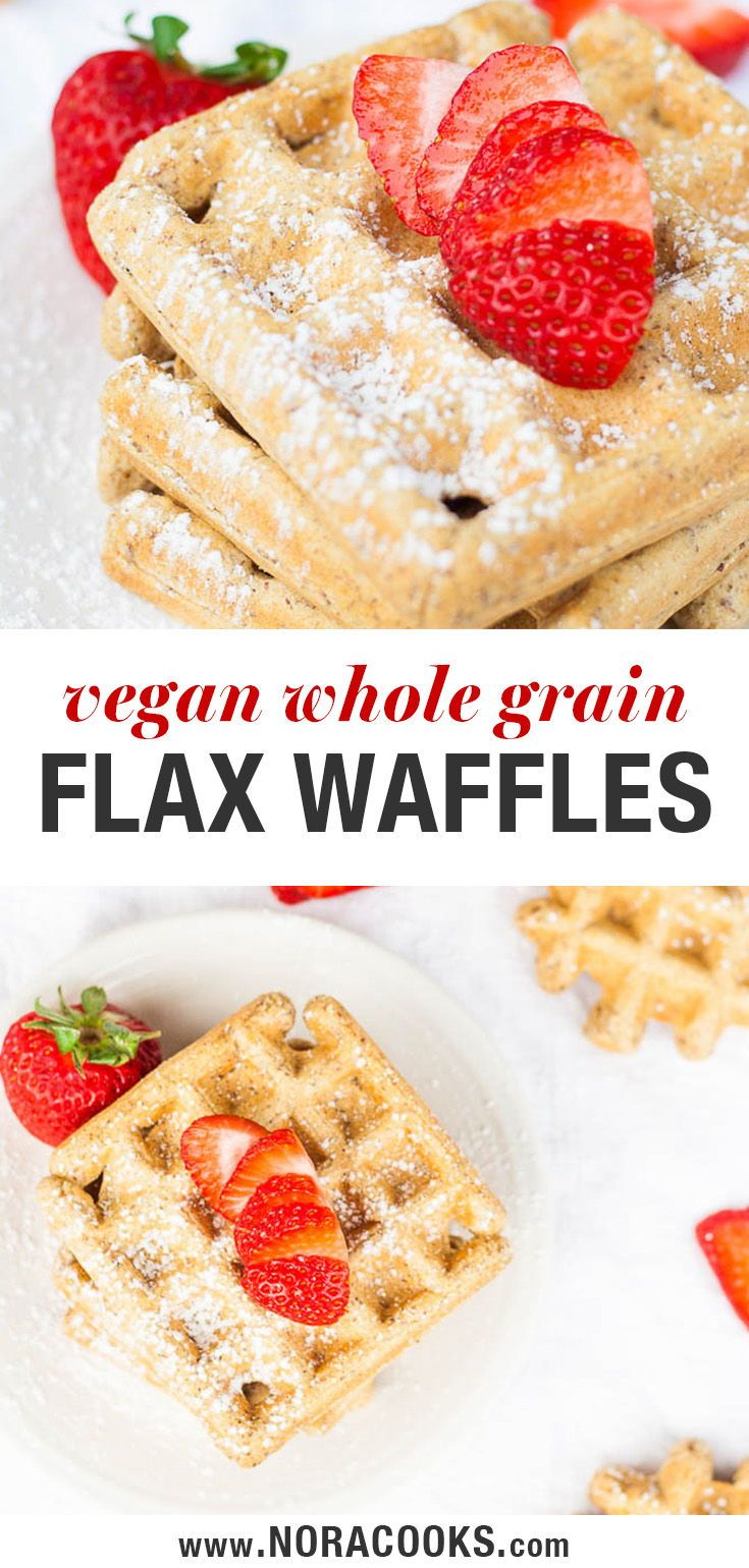 Oil Free And Whole Grain Vegan Waffles Are Loaded With Healthy Ground Flaxseeds Vegan Waffles Healthy Sweet Snacks Nutritious Snacks