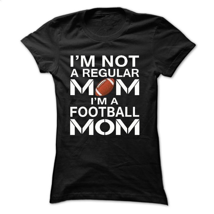 I'm NOT A REGULAR MOM, IM A FOOTBALL MOM T Shirts, Hoodies, Sweatshirts - #cool hoodies for men #pink sweatshirt. SIMILAR ITEMS => https://www.sunfrog.com/Sports/i-Black-17852614-Ladies.html?60505