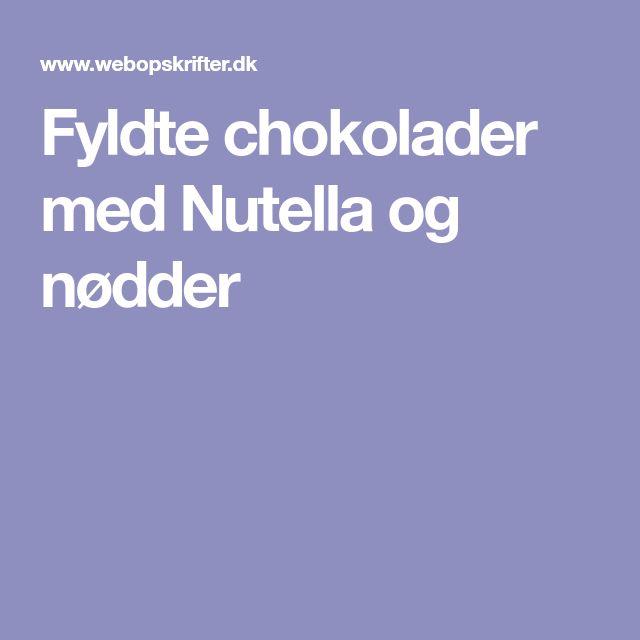 Fyldte chokolader med Nutella og nødder
