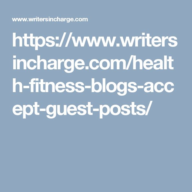 https://www.writersincharge.com/health-fitness-blogs-accept-guest-posts/