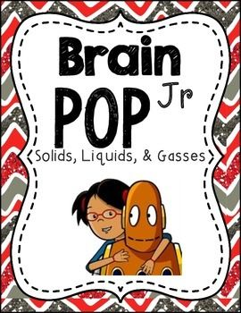 Brain pop Jr Solids, Liquids, and Gasses