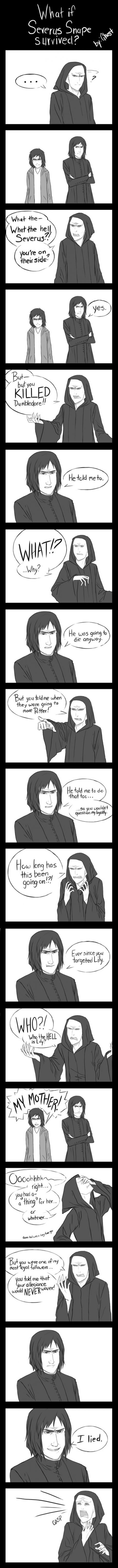 What if....SEVERUS SNAPE SURVIVVED?!?!?!?!?!