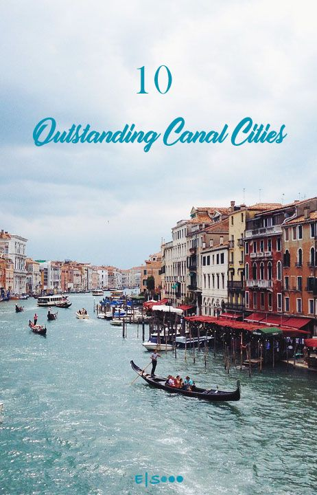 10 Outstanding Canal Cities in the World