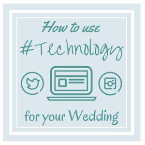 how to use technology at your #wedding