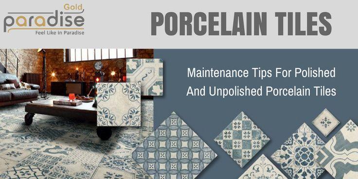 Maintenance Tips For Polished And Unpolished #Porcelain #Tiles #India