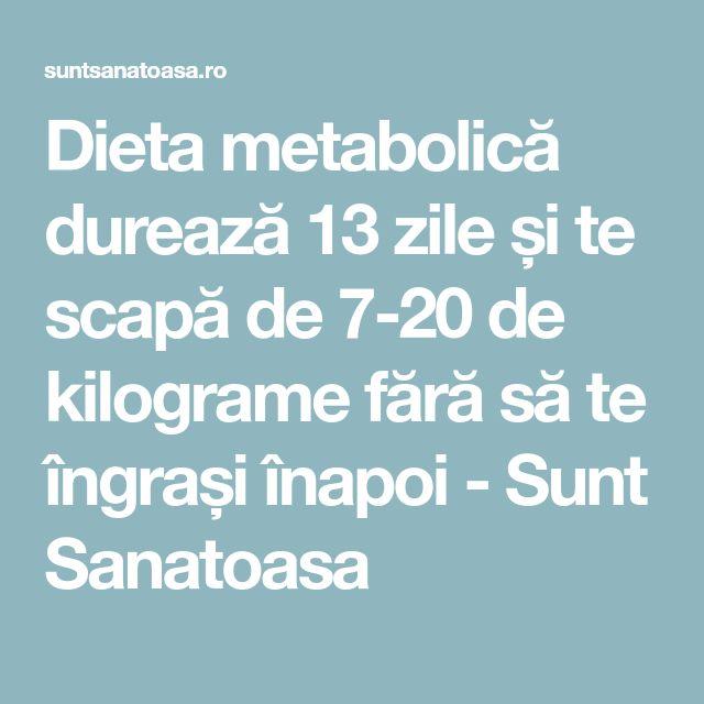 Dieta metabolică durează 13 zile și te scapă de 7-20 de kilograme fără să te îngrași înapoi - Sunt Sanatoasa
