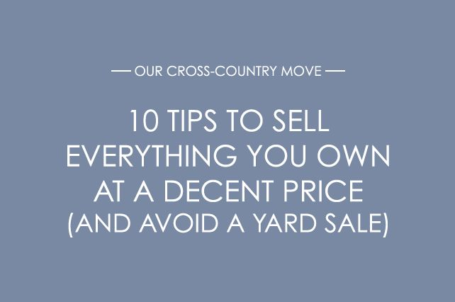anniemade // 10 Easy, great cross-country moving tips on how to sell everything you own at a decent price, avoid a yard sale, conquer Craigslist, and generally clean out the clutter! Pin now, keep for later