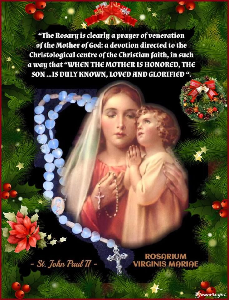 CHRISTMAS ROSARY   WHEN THE HOLY ROSARY IS SAID WELL, IT GIVES JESUS AND MARY MORE GLORY AND IS MORE MERITORIOUS THAN ANY OTHER PRAYER. ST. LOUIS DE MONTFORT.