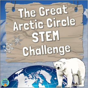 STEM - STEM activities are an incredible way to engage students in science and math. The Great Arctic Circle STEM Challenge makes it even more exciting!This is a pack of 5 different STEM challenges centered around the story about a group of stranded arctic explorers.