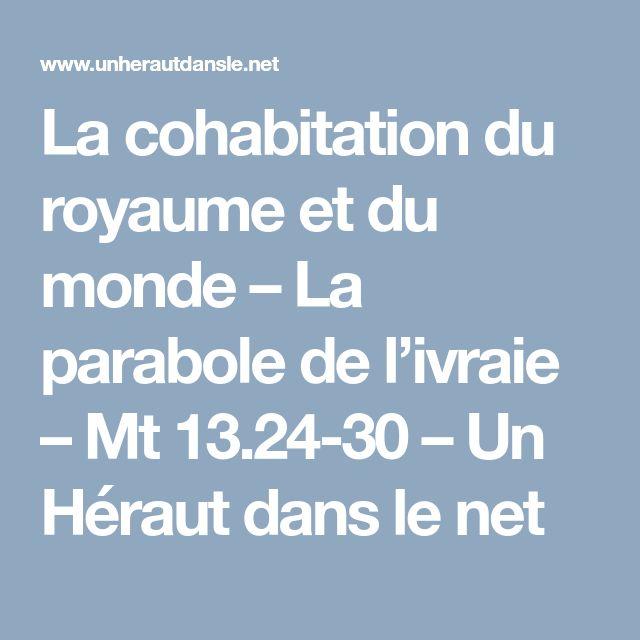 La cohabitation du royaume et du monde – La parabole de l'ivraie – Mt 13.24-30 – Un Héraut dans le net