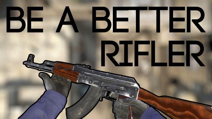CS:GO - How to Be a Better Rifler