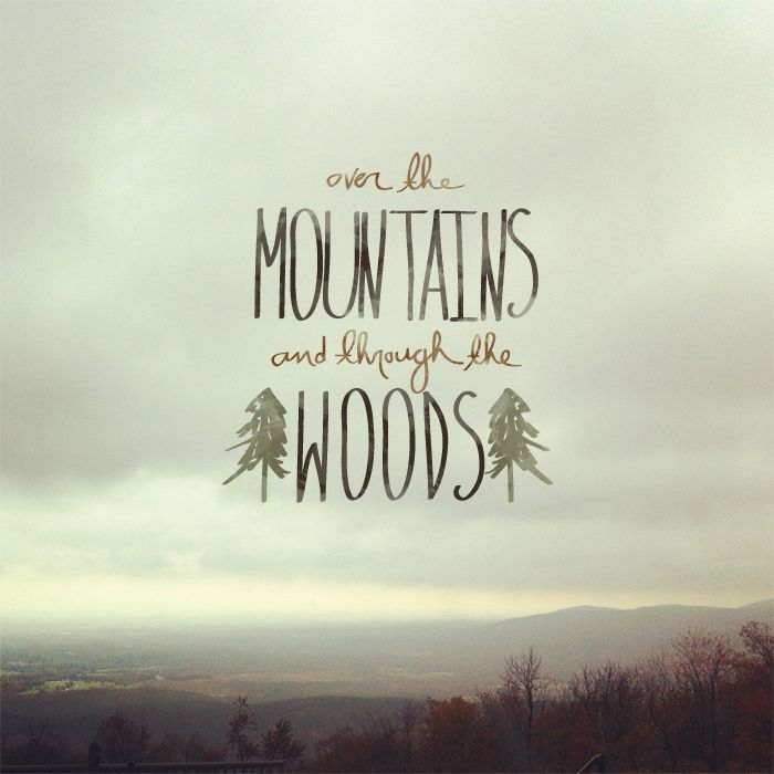 over the mountainsAdventure, Inspiration, Mountain, Wood, Quotes, Camps, House, Typography, Design